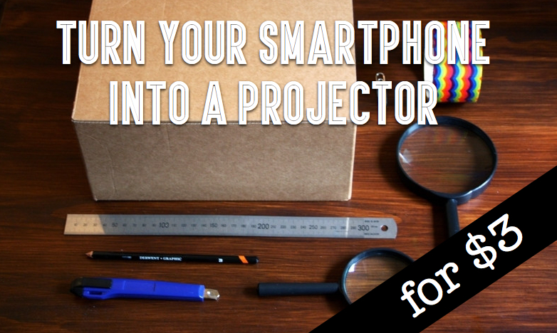 Turn-Your-Smartphone-Into-a-Projector-for-3-cover